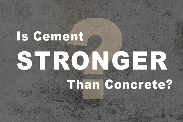 Is cement stronger than concrete